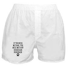 You Mess With My Rhodesian Ridgeback Boxer Shorts