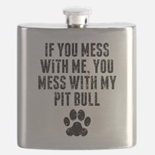 You Mess With My Pit Bull Flask