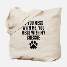 You Mess With My Chessie Tote Bag