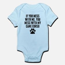 You Mess With My Cane Corso Body Suit