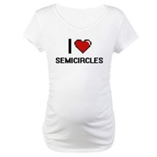 I Love Semicircles Digital Desig Shirt
