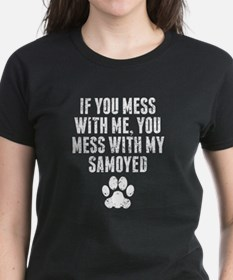 You Mess With My Samoyed T-Shirt