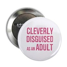 """Adult Cleverly Disguised 2.25"""" Button"""