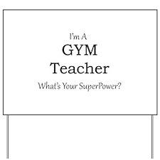 Gym Teacher Yard Sign