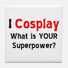 i cosplay Tile Coaster
