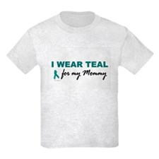 I Wear Teal For My Mommy 2 T-Shirt