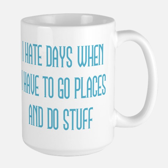 I Hate Days Mugs