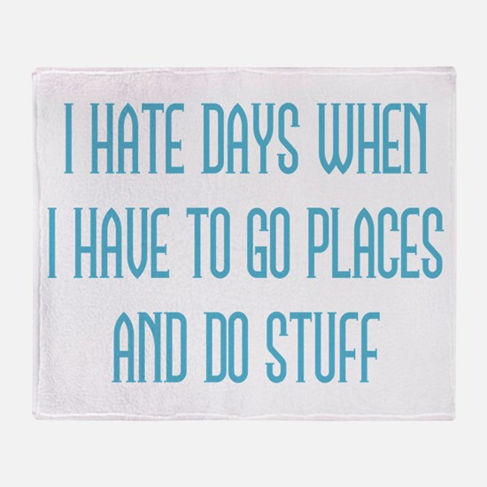I Hate Days Throw Blanket