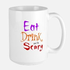 HALLOWEEN - EAT, DRINK AND BE SCARY Mug