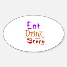 HALLOWEEN - EAT, DRINK AND BE SCARY Decal