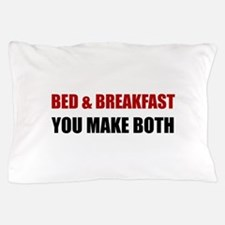 Bed And Breakfast Pillow Case