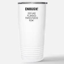 Enough! Defund PP Now! Travel Mug