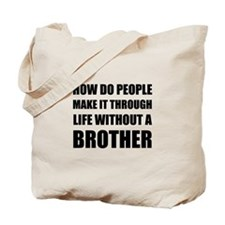 Life Without Brother Tote Bag