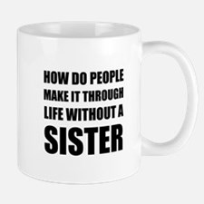 Life Without Sister Mugs