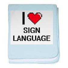 I Love Sign Language Digital Design baby blanket