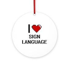 I Love Sign Language Digital Design Round Ornament