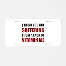 Vitamin Me Aluminum License Plate