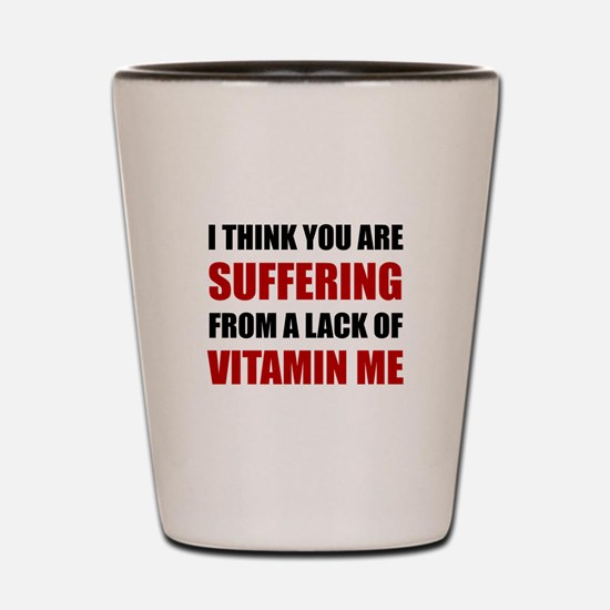Vitamin Me Shot Glass