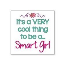 "Smart Girl... Square Sticker 3"" x 3"""