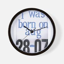 i was born 8 28 07 Wall Clock
