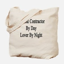 General Contractor By Day Lover By Night  Tote Bag