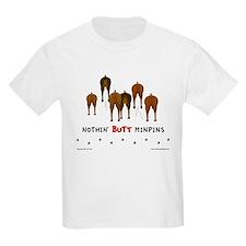 Nothin' Butt MinPins Kids T-Shirt