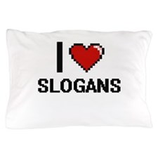 I love Slogans Digital Design Pillow Case