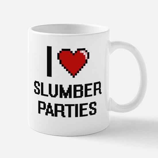 I love Slumber Parties Digital Design Mugs