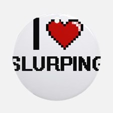 I love Slurping Digital Design Round Ornament