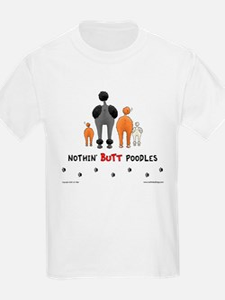 Nothin' Butt Poodles Kids T-Shirt