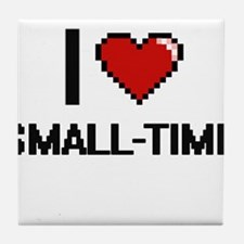 I love Small-Time Digital Design Tile Coaster