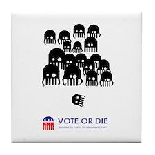 Vote or Die Tile Coaster