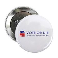 """Vote or Die 2.25"""" Button (100 pack)"""
