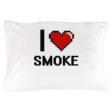 I love Smoke Digital Design Pillow Case