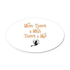 HALLOWEEN - WHERE THERE'S A WITCH  Oval Car Magnet