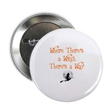 "HALLOWEEN - WHERE THERE'S A WITCH THE 2.25"" Button"