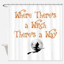 HALLOWEEN - WHERE THERE'S A WITCH T Shower Curtain