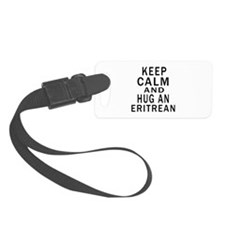 Keep Calm And Eritrean Designs Luggage Tag