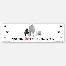 Nothin' Butt Schnauzers Bumper Bumper Bumper Sticker