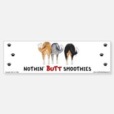 Nothin' Butt Smoothies Bumper Bumper Bumper Sticker