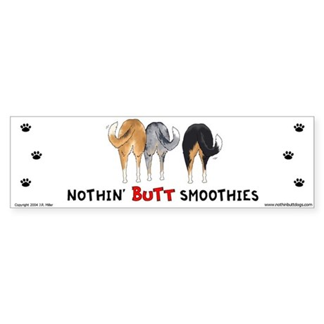 Nothin' Butt Smoothies Bumper Sticker