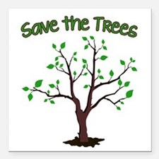 """Save the Trees Square Car Magnet 3"""" x 3"""""""