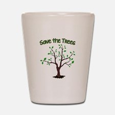 Save the Trees Shot Glass