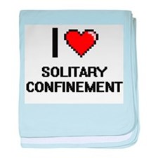 I love Solitary Confinement Digital D baby blanket