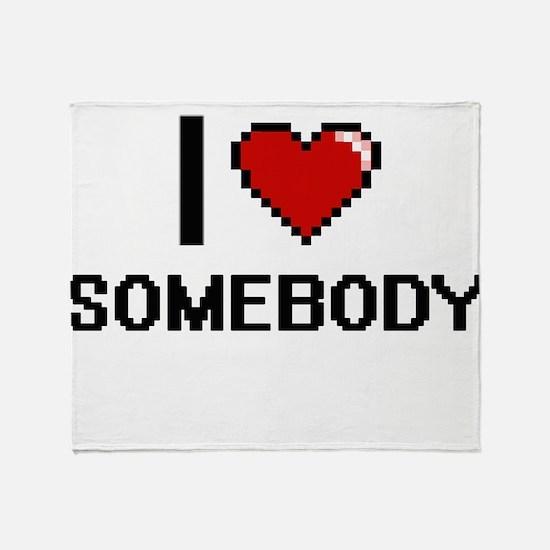 I love Somebody Digital Design Throw Blanket