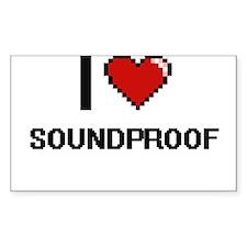 I love Soundproof Digital Design Decal