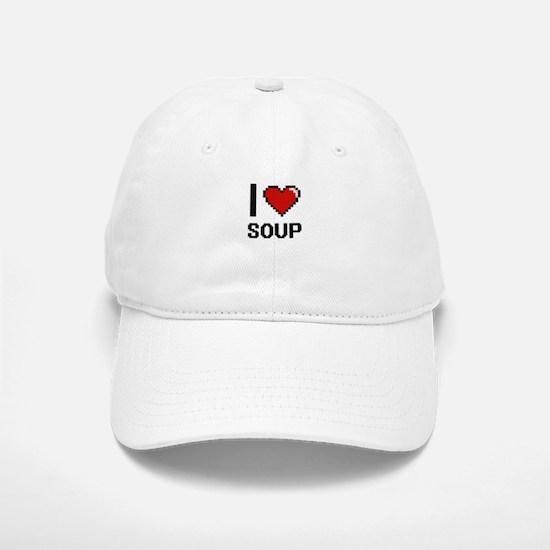 I love Soup Digital Design Baseball Baseball Cap