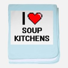 I love Soup Kitchens Digital Design baby blanket