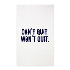 Can't Quit Won't Quit Area Rug