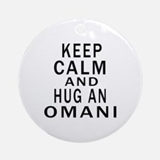 Keep Calm And Omani Designs Round Ornament